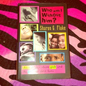 Other - Who am I without him by Sharon G. flake